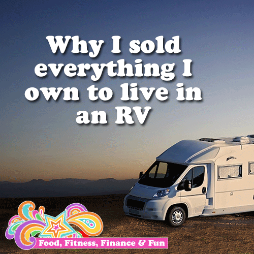 Finance Post :: Why I sold everything I own to live in an RV
