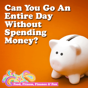 Can You Go An Entire Day Without Spending Money