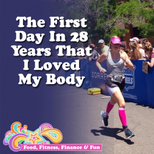 Fitness The First Day In 28 Years I Loved My Body