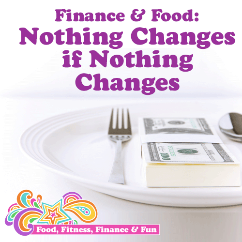 Finance and Food: Nothing Changes If Nothing Changes