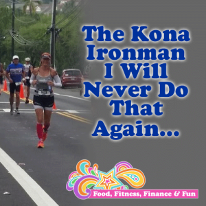 The Kona Ironman - I will Never Do That Again!