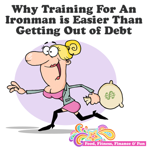 Why Training For An Ironman Is Easier Than Getting Out of Debt