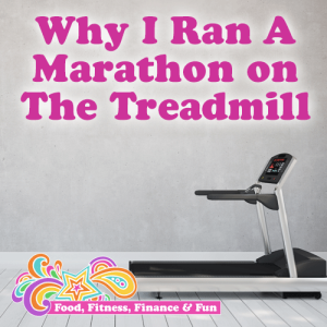 Why I Ran A Marathon On The Treadmill