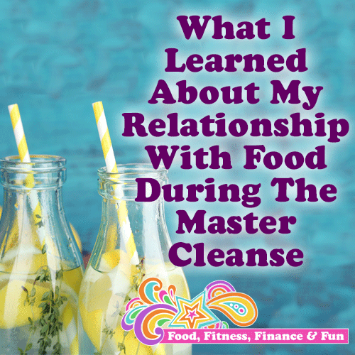 What I Learned About My Relationship With Food During My Master Cleanse