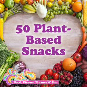 50 Plant Based Snacks | Vegetarian Snacks
