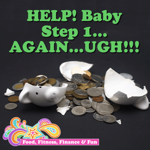 Help! Baby Step 1 Again...UGH!!!