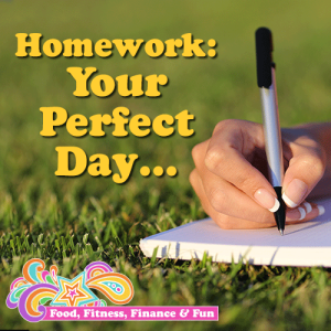 Homework - Your Perfect Day