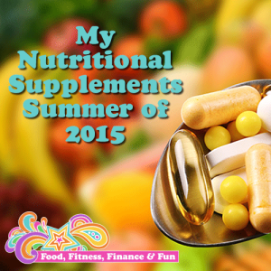 My Nutritional Supplements Summer of 2015