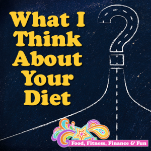 What I think about your diet