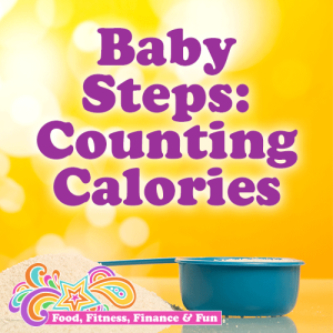 [BLOG POST] Baby Steps...Counting Calories
