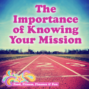 The Importance of Knowing Your Mission