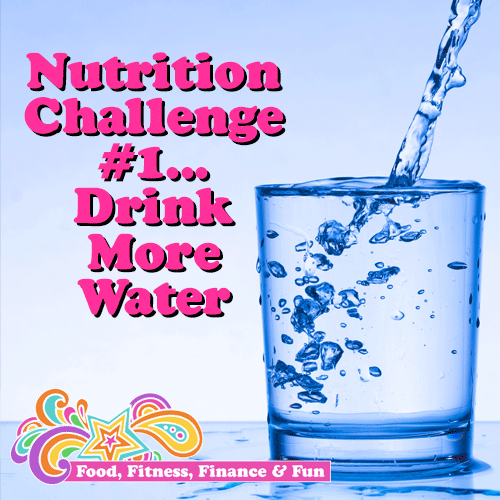 Nutrition Challenge 1 - Drink More Water
