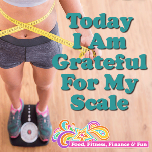 Today I Am Grateful For My Scale