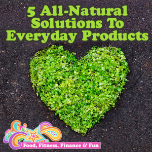 5 All-Natural Solutions to Everyday Products