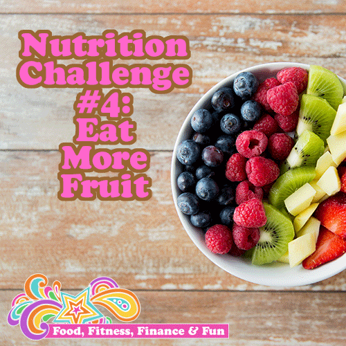 Nutrition Challenge #$ - Eat More Fruit