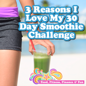 3 Reasons I Love My 30 Day Smoothie Challenge