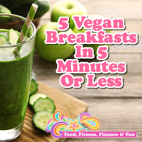 5-vegan-breakfasts-in-5-minutes-or-less
