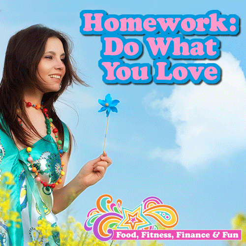 Homework: Do What You Love