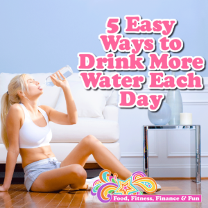 5 Easy Ways To Drink More Water Each Day