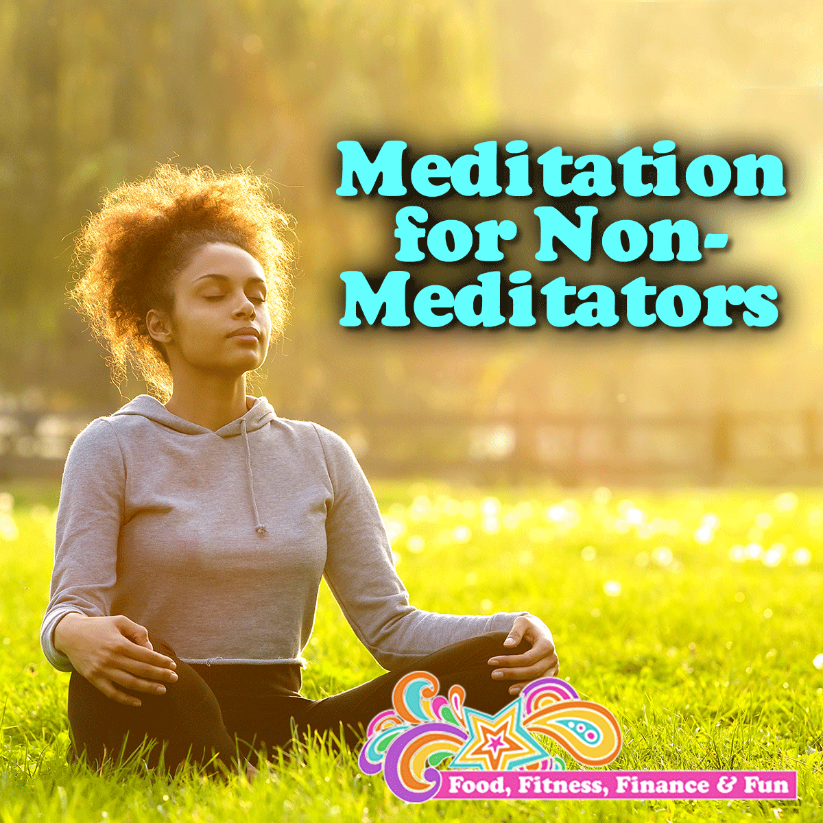 Meditation for Non-Meditators