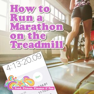 How To Run A Marathon On The Treadmill