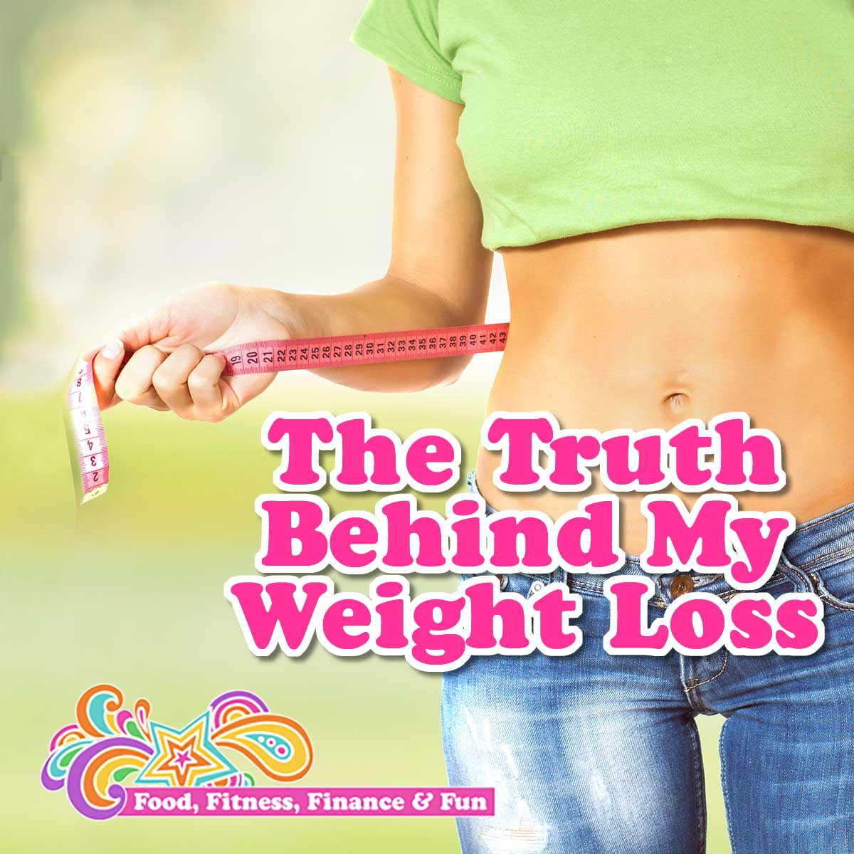 The Truth Behind My Weight Loss