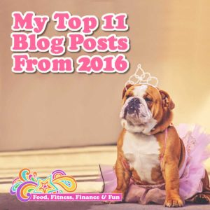 My Top 11 Blog Posts From 2016 - Food, Fitness, Finance and Fun