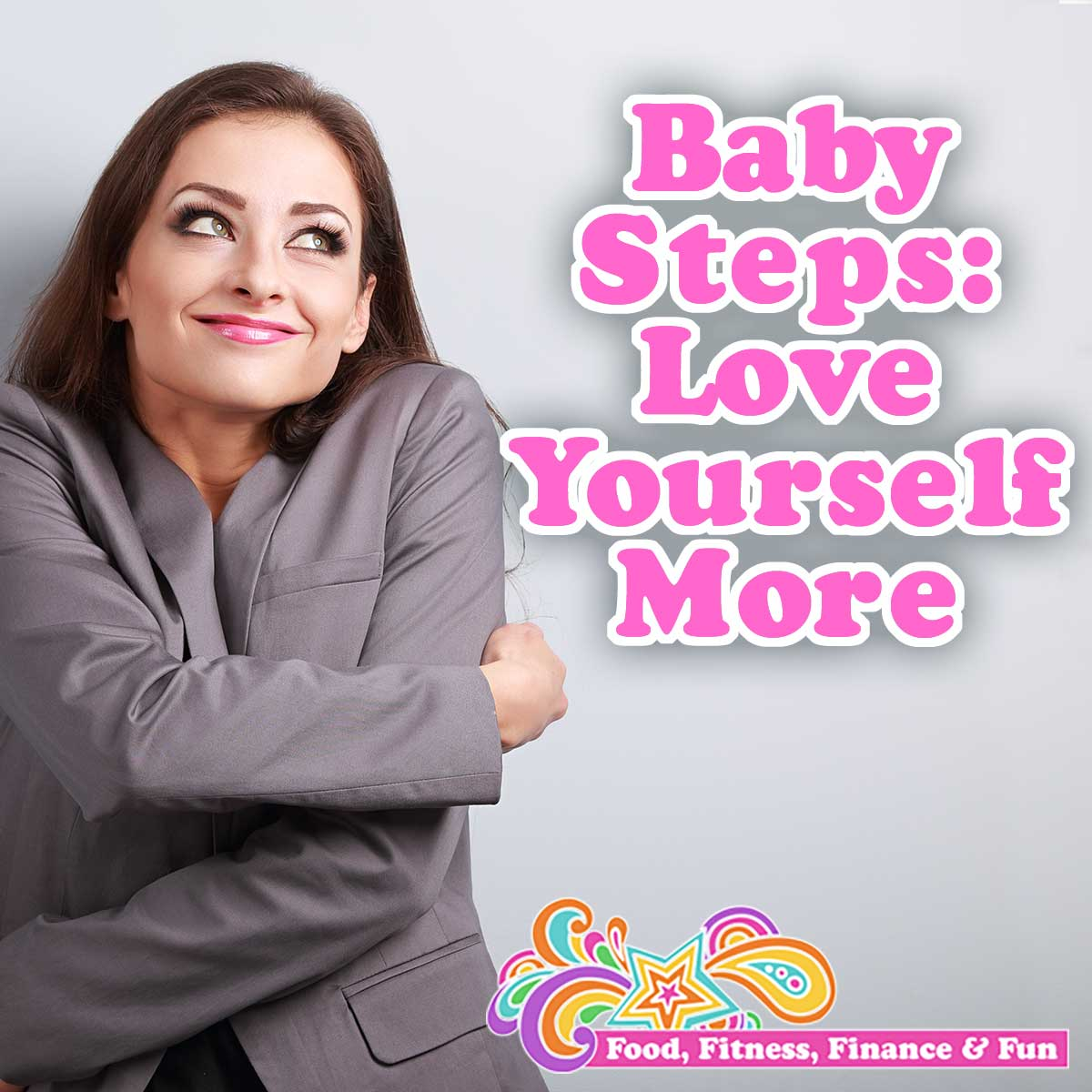 Baby Steps Love Yourself More