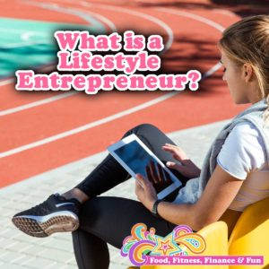 What Is A Lifestyle Entrepreneur