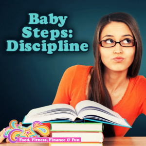 Baby Steps: Discipline... People seem to think because I typically eat healthy, I get all my training in and work out daily, and I race a lot as an athlete, that I am a very disciplined person.