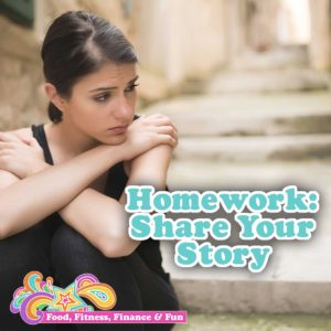 Homework: Share Your Story ... One of the things I have been working on this year is being more transparent. By transparent I mean sharing my struggles and failures as well as my triumphs and successes.