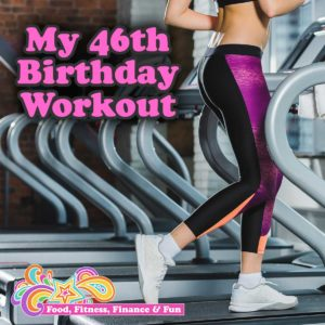 My 46th Birthday Workout.... Every year for my birthday, I do a birthday workout. I do this because I love my birthday and I want to celebrate me. I try to think of all the things I love to do and cram them all into one day!