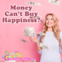 "Money Can't Buy Happiness? We've all heard the phrase ""money can't buy happiness."" I would love to believe that, but I'm not really sure I do."