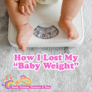 "How I Lost My ""Baby Weight"""